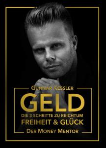 """Buchcover """"Geld: Die 3 Schritte zu Reichtum, Freiheit und Glück""""."""