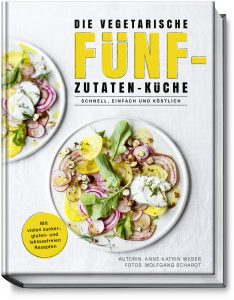 """Buchcover """"Die vegetarische Fünf-Zutaten-Küche""""."""