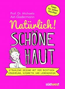 """Buchcover von dem Ratgeberbuch """"Natürlich! Schöne Haut""""."""