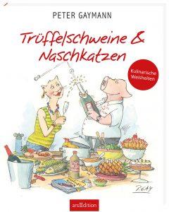 """Buchcover von dem Geschenkband """"Trüffelschweine und Naschkatzen""""."""