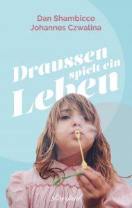 """Buchcover von dem Sachbuch """"Draussen spielt ein Leben""""."""