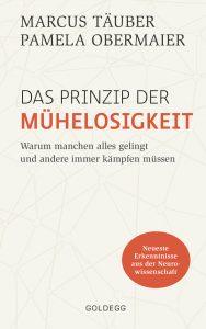 """Das Buchcover von """"Das Prinzip der Mühelosigkeit. Warum macnehn alles gelingt und andere immer kämpfen müssen."""" von Marcus Täuber und Pamela Obermaier. Das Buch ist ein Buchtipp der Berlinerin-Redaktion."""