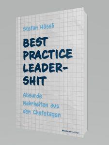 """Das Buchcover von """"Best Practice Leadershit. Absurde Wahrheiten aus den Chefetagen"""" von Stefan Häseli. Ein Buchtipp der Berlinerin-Redaktion."""
