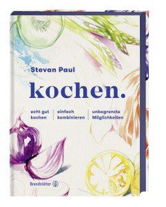 """Das Buchcover von """"kochen. echt gut kochen. einfach kmobinieren. unbegrenzte Möglichkeiten"""" von Stevan Paul. Ein Buchtipp der Redaktion."""