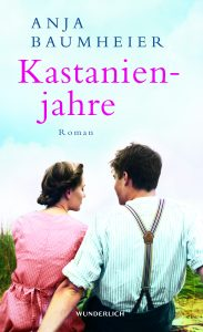"""Das Buchcover von """"Kastanienjahre"""". Ein Roman von Anja Baumheier."""