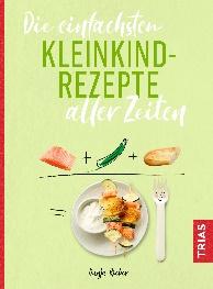 """Das Buchcover von """"Die einfachsten Kleinkind-Rezepte aller Zeiten."""" von Dunja Rierb. Ein Buchtipp der Redaktion."""