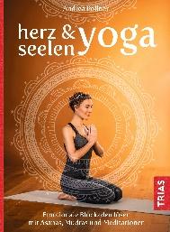 """Das Buchcover von """"Herz- & Seelen-Yoga. Emotionale Blockaden lösen mit Asanas, Mudras und Meditation."""" Buchneuheiten für den Herbst."""