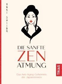 """Das Buchcover von """"Die sanfte ZEN Atmung. Das Anti-Aging-Geheimnis der Japanerinnen."""" Ein Buchtipp der Berlinerin-Redaktion."""