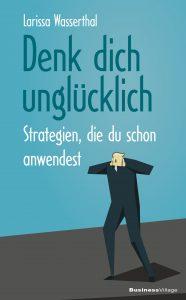 Denk dich unglücklich, Trais Verlag